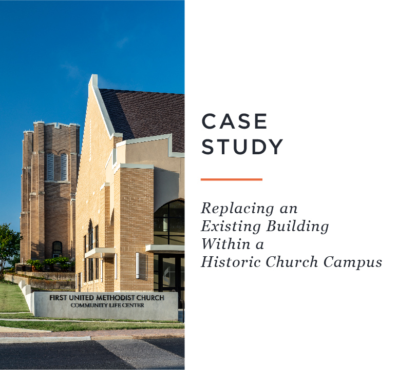 CASE STUDY: Replacing an Existing Building Within a Historic Church Campus
